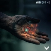 Without Me by Project Vela