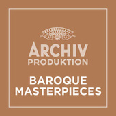 Archiv Produktion - Baroque Masterpieces von Various Artists