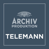 Archiv Produktion - Telemann by Georg Philipp Telemann