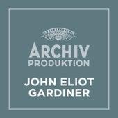 Archiv Produktion - John Eliot Gardiner von John Eliot Gardiner