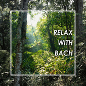 Relax with Bach by Johann Sebastian Bach