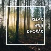 Relax with  Dvorak by Antonín Dvořák