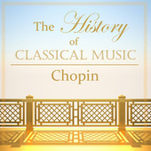 The History of Classical Music - Chopin by Frédéric Chopin