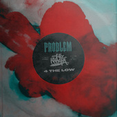 4 THE LOW by Problem