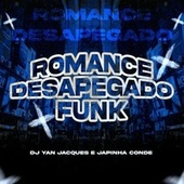 Romance Desapegado Funk de DJ Yan Jacques