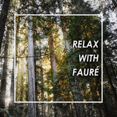 Relax with Fauré de Gabriel Faure