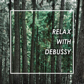 Relax with Debussy by Claude Debussy
