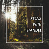 Relax with Handel by George Frideric Handel