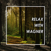 Relax with Wagner by Richard Wagner