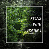 Relax with Brahms by Johannes Brahms