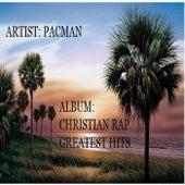Christian Rap Greatest Hits von Pacman