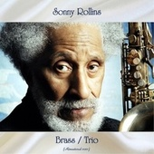 Brass / Trio (Remastered 2021) by Sonny Rollins