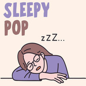 Sleepy Pop by Various Artists