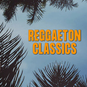 Reggaeton Classics de Various Artists