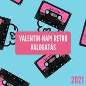 Valentin-napi Retro Válogatás 2021 by Various Artists