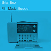 Film Music: Europa by Brian Eno