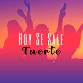 Hoy Se Sale Fuerte de Various Artists