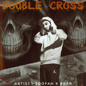 Double Cross de Toofan