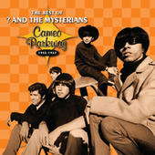 Cameo Parkway - The Best Of ? And The Mysterians (Original Hit Recordings) by Question Mark and The Mysterians
