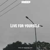 Live For Yourself by Cyan