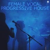 Female Vocal Progressive House von Various Artists