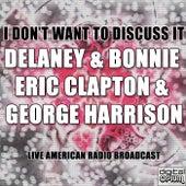 I Don't Want To Discuss It (Live) de Delaney & Bonnie