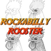 Rockabilly Rooster (The Best Selection Rockabilly Oldies Music) by Various Artists