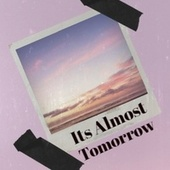 Its Almost Tomorrow by Various Artists