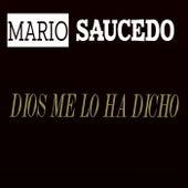 Dios Me Lo Ha Dicho de Mario Saucedo