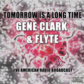 Tomorrow Is A Long Time (Live) by Gene Clark