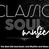 Classic Soul Music by Various Artists
