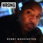 Wrong von Bobby Washington