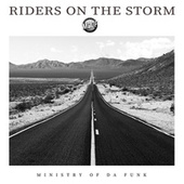 Riders on the Storm by Ministry of Da Funk