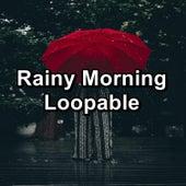 Rainy Morning Loopable by Rainy Mood