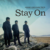 Stay On von Hwang Jung Kwan Trio