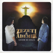 Show de Deus de Zezeti e Ademir