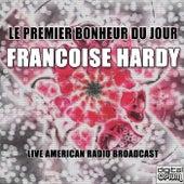 Le Premier Bonheur Du Jour (Live) de Francoise Hardy