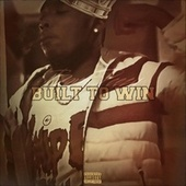 Built To Win by Born Peezy