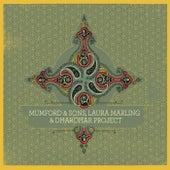 Mumford & Sons, Laura Marling & Dharohar Project by Mumford & Sons