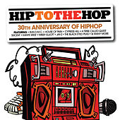 Hip To The Hop: 30th Anniversary Of Hip Hop Hip To Da Hop de Various Artists
