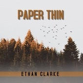 Paper Thin by Ethan Clarke
