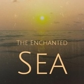 The Enchanted Sea by Various Artists