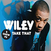 Take That by Wiley