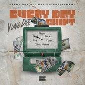 Every Day Shift de Yung Dre