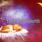 71 Babies Select Sounds by S.P.A