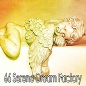 66 Serene Dream Factory von Rockabye Lullaby