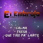 Calma / Fresa / Que Tire Pa Lante by Embrujo