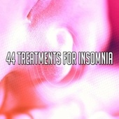 44 Treatments for Insomnia by S.P.A