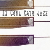 11 Cool Cats Jazz by Peaceful Piano