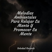 Melodías Ambientales Para Relajar La Mente Y Promover La Mente de Canciones Para Niños